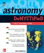 Astronomy Demystified ebook by Stan Gibilisco