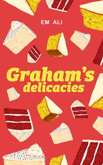 Graham's Delicacies ebook by Em Ali