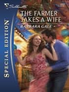 The Farmer Takes A Wife ebook by Barbara Gale
