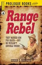 Range Rebel ebook by Gordon D. Shirreffs