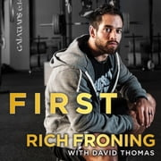 First - What It Takes to Win audiobook by Rich Froning, David Thomas