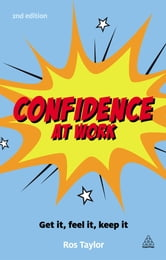 Confidence at Work - Get It, Feel It, Keep It ebook by Ros Taylor