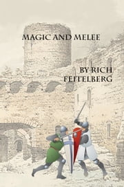 Magic and Melee ebook by Rich Feitelberg