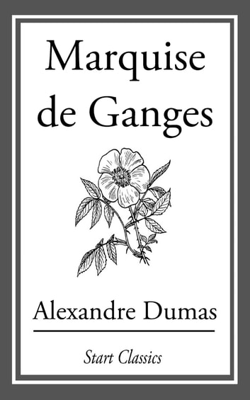 The Marquise De Ganges ebook by Alexandre Dumas