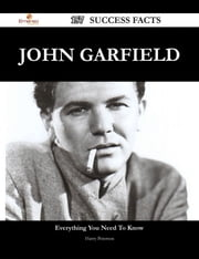 John Garfield 157 Success Facts - Everything you need to know about John Garfield ebook by Harry Peterson