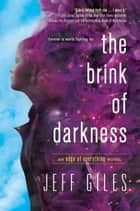 The Brink of Darkness ebook by Mr. Jeff Giles