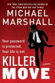 Killer Move - A Novel ebook by Michael Marshall