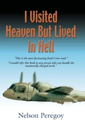 I Visited Heaven, But Lived In Hell ebook by Nelson Peregoy
