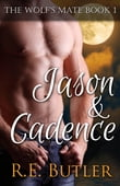 The Wolf's Mate Book 1: Jason & Cadence