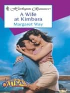 A Wife at Kimbara ebook by Margaret Way