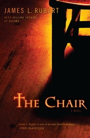 The Chair: A Novel ebook by James L. Rubart