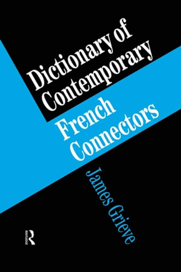 A Dictionary of French Connectors ebook by James Grieve