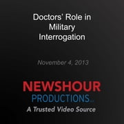 Doctors' Role in Military Interrogation audiobook by PBS NewsHour