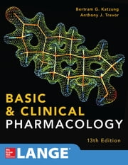 Basic and Clinical Pharmacology 13 E ebook by Bertram Katzung,Anthony Trevor
