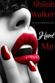 Hunt Me ebook by Shiloh Walker