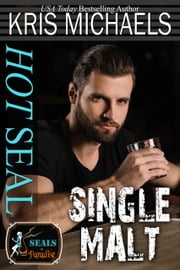 Hot SEAL, Single Malt ebook by Kris Michaels