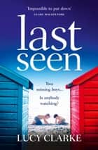 Last Seen ebook by Lucy Clarke
