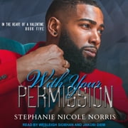 With Your Permission audiobook by Stephanie Nicole Norris