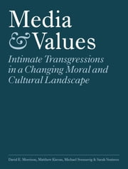 Media & Values - Intimate Transgressions in a Changing Moral and Cultural Landscape ebook by David Morrison,Matthew Kieran,Michael Svennevig