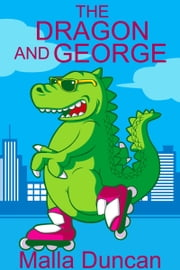 The Dragon and George ebook by Malla Duncan