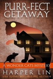 Purr-fect Getaway - A Wonder Cats Mystery, #5 ebook by Harper Lin