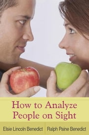 How to Analyze People on Sight ebook by Elsie Lincoln Benedict,Ralph Paine Benedict