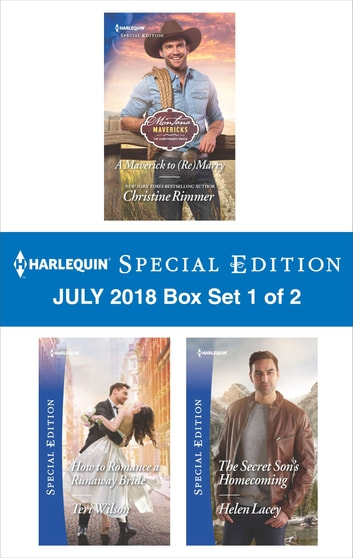 Harlequin Special Edition July 2018 - Box Set 1 of 2 - A Maverick to (Re)Marry\How to Romance a Runaway Bride\The Secret Son's Homecoming ekitaplar by Christine Rimmer,Teri Wilson,Helen Lacey