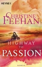 Highway to Passion - Roman eBook by Christine Feehan, Almuth Reich
