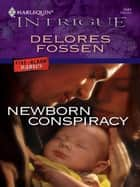 Newborn Conspiracy ebook by Delores Fossen