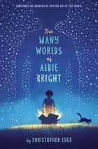 The Many Worlds of Albie Bright ebook by Christopher Edge