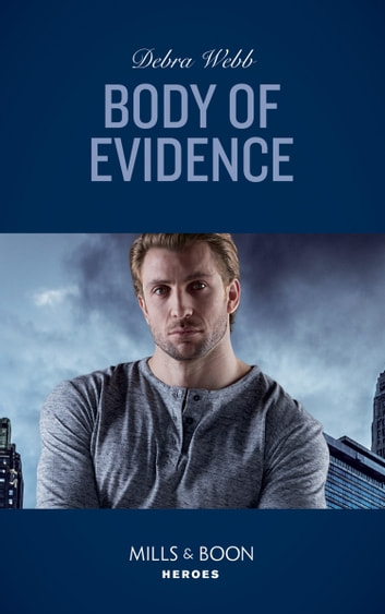 Body Of Evidence (Mills & Boon Heroes) (Colby Agency: Sexi-ER, Book 3) eBook by Debra Webb