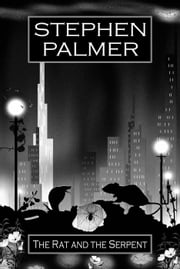 The Rat and the Serpent ebook by Stephen Palmer