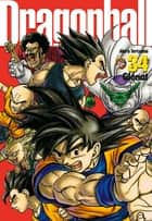Dragon Ball perfect edition - Tome 34 - Perfect Edition ebook by Akira Toriyama