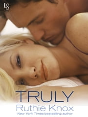 Truly - A New York Novel ebook by Ruthie Knox