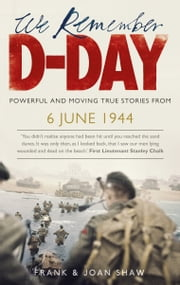 We Remember D-Day ebook by Frank Shaw,Joan Shaw