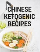 Chinese Ketogenic Cookbook - 20 Keto Recipes For Weight Loss ebook by Nom Foodie
