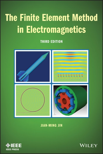 The Finite Element Method in Electromagnetics ebook by Jian-Ming Jin