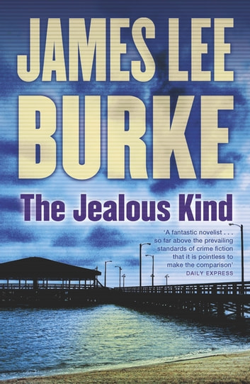 The Jealous Kind ebook by James Lee Burke