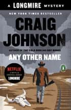 Any Other Name - A Longmire Mystery ebook by