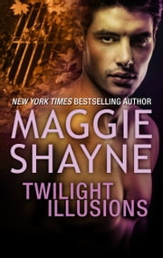 Twilight Illusions - Beyond Twilight ebook by Maggie Shayne