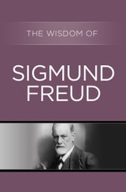 The Wisdom of Sigmund Freud ebook by Kobo.Web.Store.Products.Fields.ContributorFieldViewModel