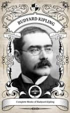 The Complete Works of Rudyard Kipling (Illustrated / Inline Footnotes) - Oakshot Press eBook by Rudyard Kipling, Oakshot Press