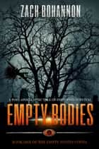Empty Bodies - A Post-Apocalyptic Tale of Dystopian Survival ebook by Zach Bohannon