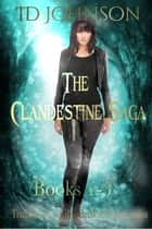 The Clandestine Saga Books 1-3 ebook by ID Johnson