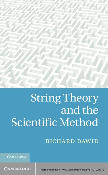 String Theory and the Scientific Method ebook by Richard Dawid