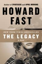 The Legacy - A Novel ebook by Howard Fast