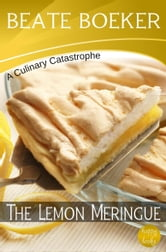 The Lemon Meringue (A Culinary Catastrophe - #3) ebook by Beate Boeker