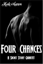 Four Chances: A Short Story Quartet ebook by Kate Aaron