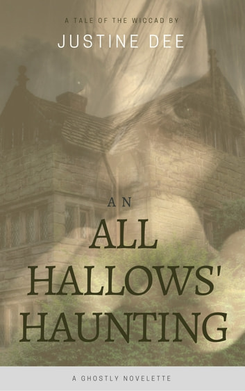 An All Hallows' Haunting ebook by Justine Dee