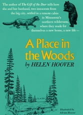 A PLACE IN THE WOODS ebook by Helen Hoover